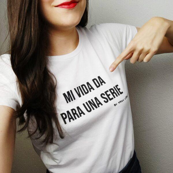 Mi vida da para una serie - Camiseta 2